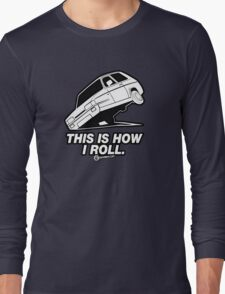 """Top Gear - Reliant Robin """"This is how I roll."""" Long Sleeve T-Shirt"""