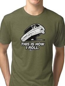 "Top Gear - Reliant Robin ""This is how I roll."" Tri-blend T-Shirt"