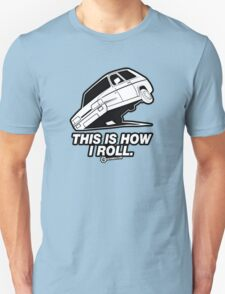 "Top Gear - Reliant Robin ""This is how I roll."" Unisex T-Shirt"