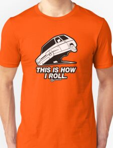 """Top Gear - Reliant Robin """"This is how I roll."""" Unisex T-Shirt"""