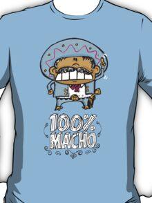 This guy is 100% Macho T-Shirt