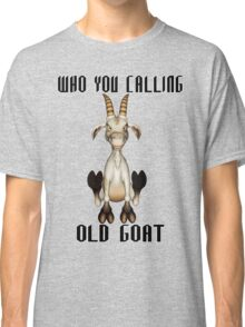 The Old Goat  Classic T-Shirt