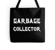 Garbage Collector - Metal Style Design for Programmers White Font Tote Bag
