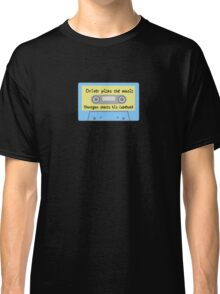 Driver Picks the Music, Shotgun Shuts His Cakehole (blue) Classic T-Shirt