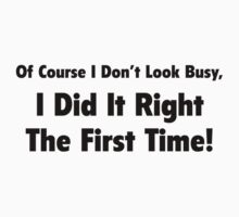 I Did It Right The First Time by FunniestSayings