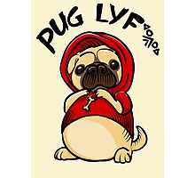 Pug Life lyf Tshirt Sticker Mug Phone Cover Photographic Print