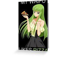 code geass cc c2 my waifu likes pizza anime manga shirt Greeting Card