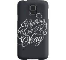 Everything Will Be Okay Samsung Galaxy Case/Skin
