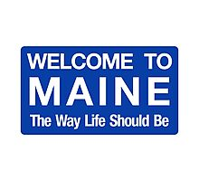 Welcome to Maine Road Sign Photographic Print