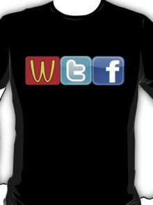 WTF Mcdonalds, Twitter And Facebook T-Shirt