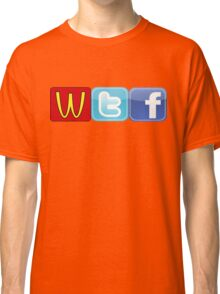 WTF Mcdonalds, Twitter And Facebook Classic T-Shirt