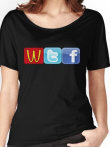WTF Mcdonalds, Twitter And Facebook Women's Relaxed Fit T-Shirt