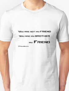 You are not my friend  T-Shirt