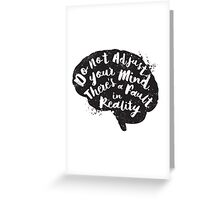 Do Not Adjust Your Mind... Greeting Card