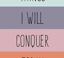 Things I Will Conquer Today by anabellstar