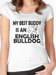 MY BEST BUDDY IS AN ENGLISH BULLDOG Women's Fitted Scoop T-Shirt