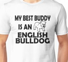 MY BEST BUDDY IS AN ENGLISH BULLDOG Unisex T-Shirt