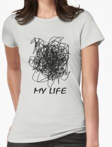 When Your Life Is A Mess T-Shirt