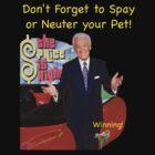 Bob Barker Spay or Neuter Your Pet by Geisel Ellis