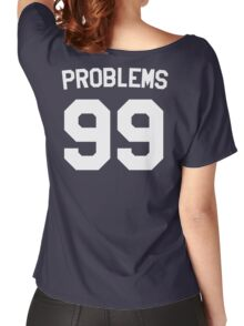 Problems 99 Women's Relaxed Fit T-Shirt