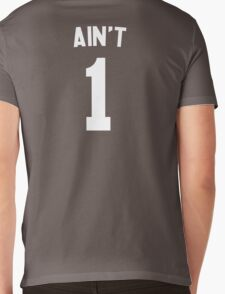 Ain't 1 Mens V-Neck T-Shirt