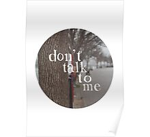 don't talk to me Poster