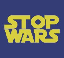 Stop Wars by digerati