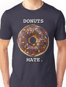 Donuts Mate. Unisex T-Shirt