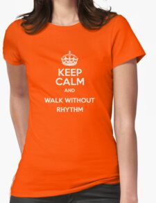 Keep Calm and Walk Without Rhythm - WHITE Womens Fitted T-Shirt