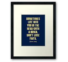 Don't Lose Faith Framed Print