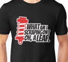 What am I scraping on? 4 Unisex T-Shirt