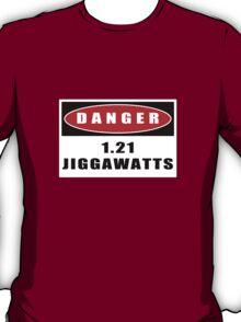 WARNING: 1.21 Jiggawatts! T-Shirt