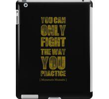 Miyamoto Musashi Quote 2 iPad Case/Skin