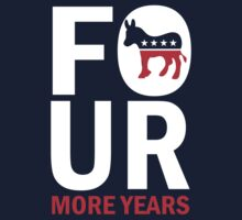 Four More Years Democrat Shirt by ObamaShirt