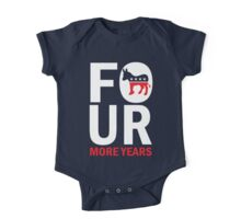 Four More Years Democrat Shirt One Piece - Short Sleeve