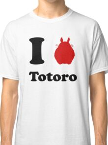 I Love Totoro Classic T-Shirt