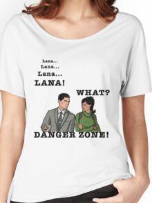 Lana The Danger Zone Women's Relaxed Fit T-Shirt
