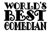 World's Best Comedian Photographic Print