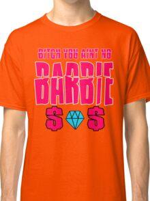 aint no barbie Classic T-Shirt