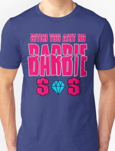 aint no barbie T-Shirt