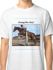Jump for Joy!  Horse Jumper t-shirt Classic T-Shirt