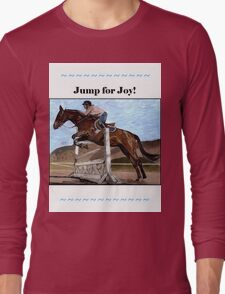 Jump for Joy!  Horse Jumper t-shirt Long Sleeve T-Shirt