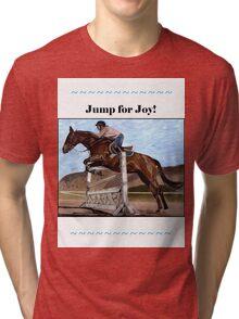 Jump for Joy!  Horse Jumper t-shirt Tri-blend T-Shirt