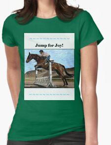 Jump for Joy!  Horse Jumper t-shirt Womens Fitted T-Shirt
