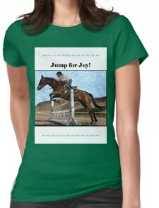 Jump for Joy!  Horse Jumper t-shirt Womens Fitted T-Shirt