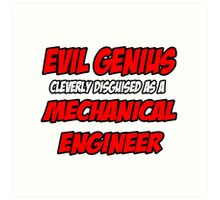 Evil Genius .. Mechanical Engineer Art Print