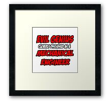 Evil Genius .. Mechanical Engineer Framed Print