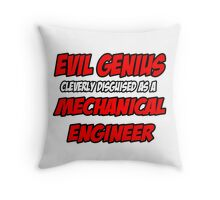 Evil Genius .. Mechanical Engineer Throw Pillow