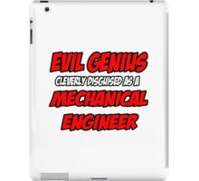 Evil Genius .. Mechanical Engineer iPad Case/Skin