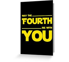 May The Fourth Be With You - Stars Wars Parody for Geeks Greeting Card